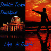 Play & Download Dublin Town Buskers - Live In Dublin by Tom Donovan | Napster