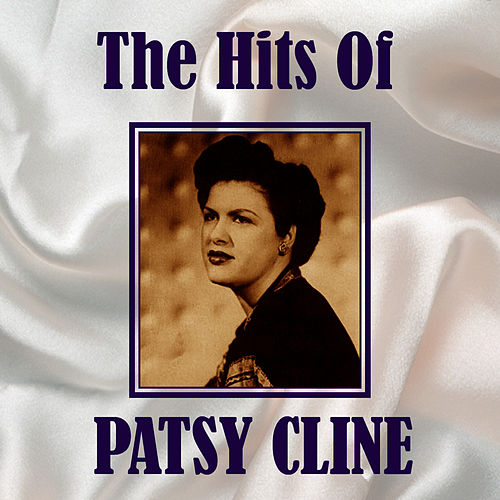 Play & Download The Hits Of Patsy Cline by Patsy Cline | Napster