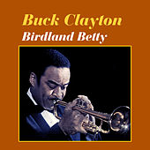 Play & Download Birdland Betty by Buck Clayton | Napster
