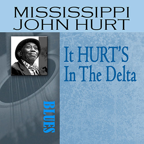 Play & Download It HURT'S In The Delta by Mississippi John Hurt | Napster