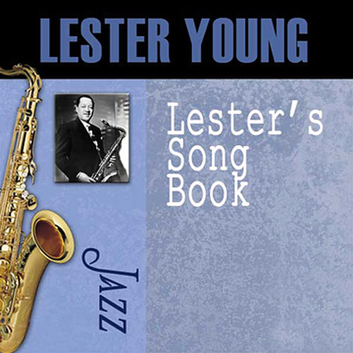 Play & Download Lester's Song Book by Lester Young | Napster