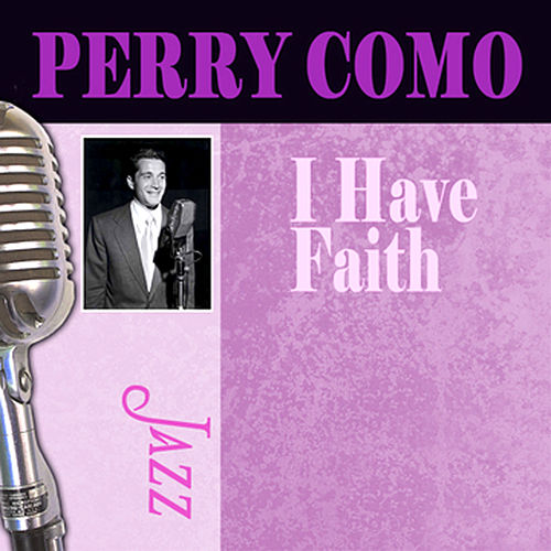 I Have Faith by Perry Como