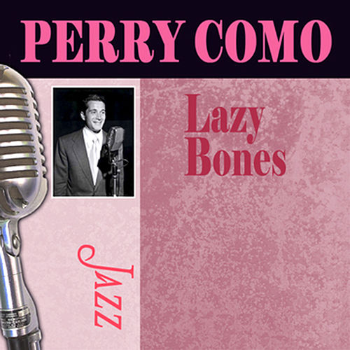 Play & Download Lazy Bones by Perry Como | Napster