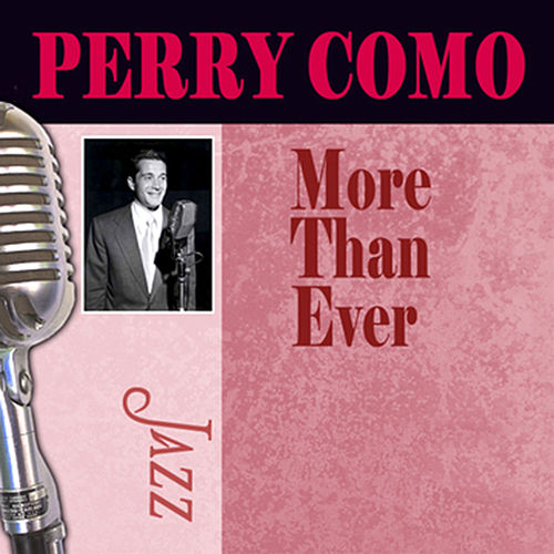 Play & Download More Than Ever by Perry Como | Napster