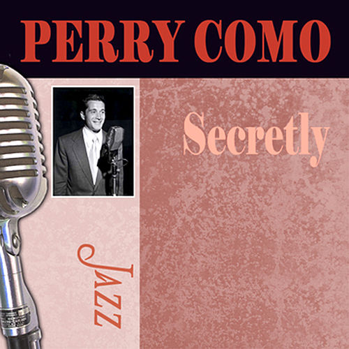 Secretly by Perry Como