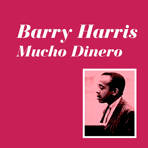 Play & Download Mucho Dinero by Barry Harris | Napster