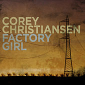 Play & Download Factory Girl by Corey Christiansen | Napster