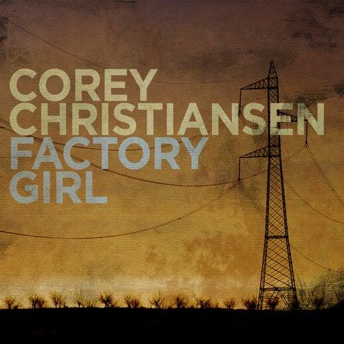 Factory Girl by Corey Christiansen