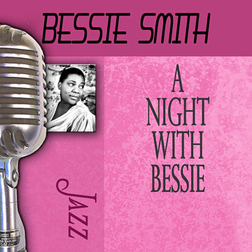 A Night With Bessie by Bessie Smith