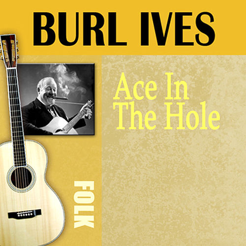 Ace In The Hole by Burl Ives