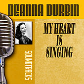 Play & Download My Heart Is Singing by Deanna Durbin | Napster