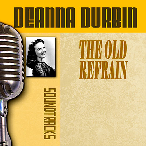 Play & Download The Old Refrain by Deanna Durbin | Napster