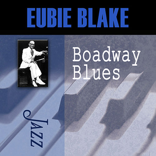 Broadway Blues by Eubie Blake