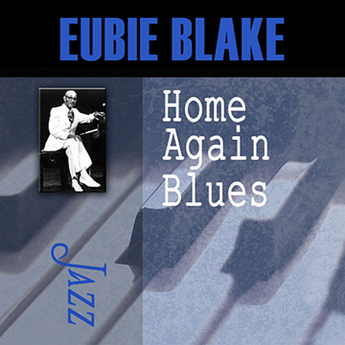 Home Again Blues by Eubie Blake