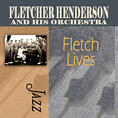 Play & Download Fletch Lives by Fletcher Henderson | Napster
