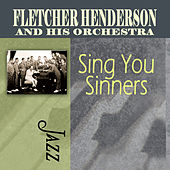Play & Download Sing You Sinners by Fletcher Henderson | Napster