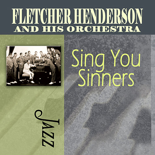 Sing You Sinners by Fletcher Henderson