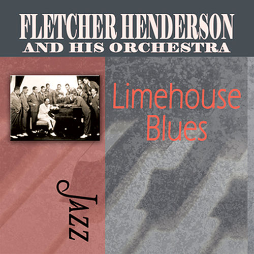 Play & Download Limehouse Blues by Fletcher Henderson | Napster