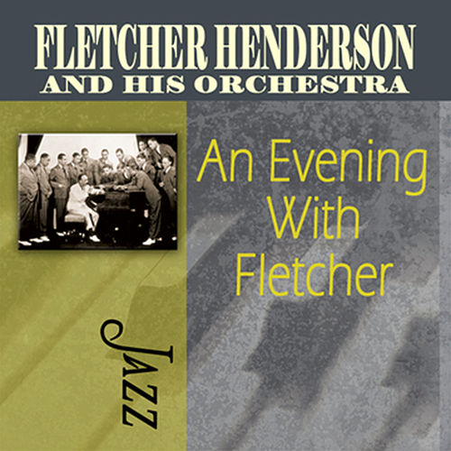 Play & Download An Evening With Fletcher by Fletcher Henderson | Napster