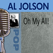 Play & Download Oh My Al!! by Al Jolson | Napster