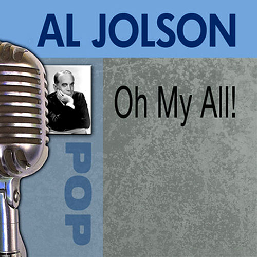 Oh My Al!! by Al Jolson