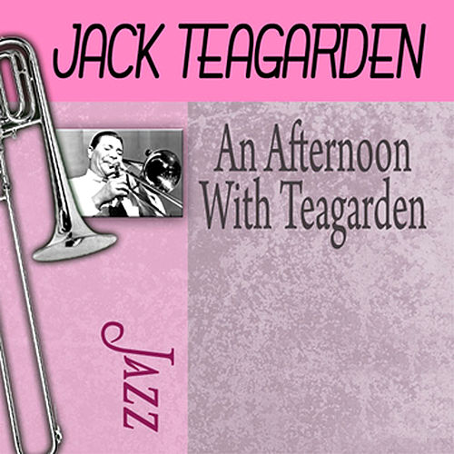 Play & Download An Afternoon With Teagarden by Jack Teagarden | Napster