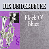 Play & Download Flock O' Blues by Bix Beiderbecke | Napster