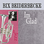 I'm Glad by Bix Beiderbecke