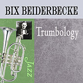 Play & Download Trumbology by Bix Beiderbecke | Napster