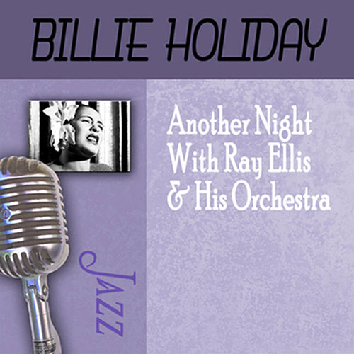 Play & Download Another Night With Ray Ellis & His Orchestra by Billie Holiday | Napster
