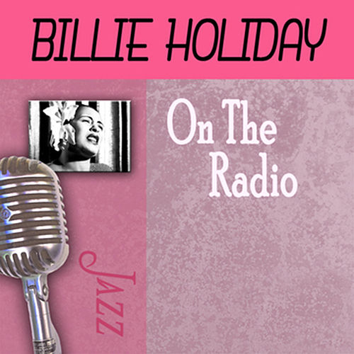 Play & Download On The Radio by Billie Holiday | Napster