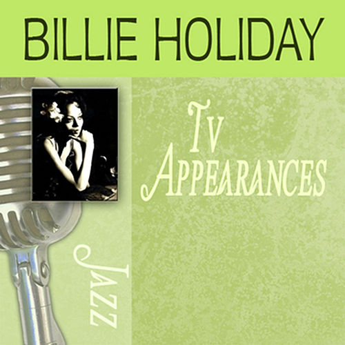 Play & Download TV Appearances by Billie Holiday | Napster