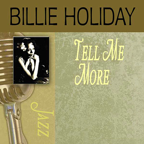Play & Download Tell Me More by Billie Holiday | Napster