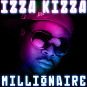 Play & Download Millionaire by Izza Kizza | Napster