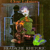 Play & Download Headache Rhetoric by Close Lobsters | Napster