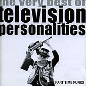 Play & Download Part Time Punks by Television Personalities | Napster