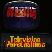 The Boy Who Couldn't Stop Dreaming by Television Personalities
