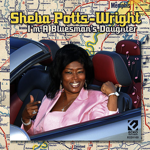 I'm A Bluesman's Daughter by Sheba Potts-Wright