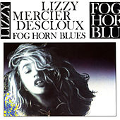 Play & Download Fog Horn Blues by Lizzy Mercier Descloux | Napster