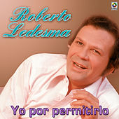 Play & Download Yo Por Permitirlo by Roberto Ledesma | Napster