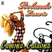Play & Download Camina Catalina by Rolando LaSerie | Napster
