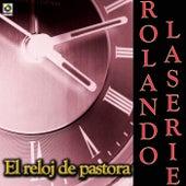 El Reloj De Pastora by Rolando LaSerie