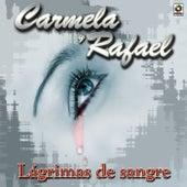 Lagrimas De Sangre by Carmela Y Rafael