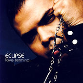 Play & Download Love Terminal by Eclipse | Napster