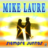 Play & Download Siempre Juntos by Mike Laure | Napster