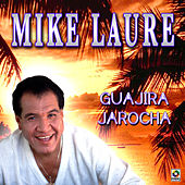 Guajira Jarocha by Mike Laure