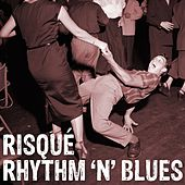 Risque Rhythm 'N' Blues by Various Artists