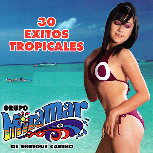 Play & Download 30 Exitos Tropicales by Grupo Miramar | Napster