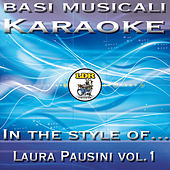 Play & Download Basi Musicali Laura Pausini Vol.1 by Karaoke | Napster
