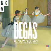 A New Vision: Music from the France of Degas by Various Artists
